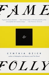 Fame & Folly - Essays ebook by Cynthia Ozick
