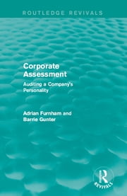 Corporate Assessment (Routledge Revivals) - Auditing a Company's Personality ebook by Adrian Furnham,Barrie Gunter