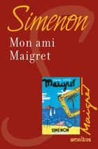 Mon ami Maigret - Maigret ebook by Georges SIMENON
