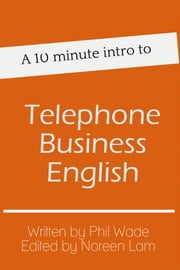 A 10 minute intro to Telephone Business English ebook by Phil Wade