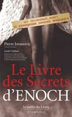 Le livre des secrets d'Enoch ebook by Pierre Jovanovic, André Vaillant