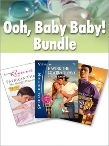 Ooh, Baby, Baby! Bundle - Bound By The Baby\Having The Cowboy's Baby\The Sheriff's Pregnant Wife ebook by Susan Crosby,Stella Bagwell,Patricia Thayer