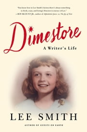 Dimestore - A Writer's Life ebook by Lee Smith