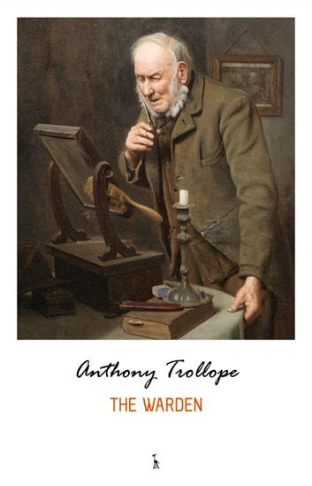 The Warden (Chronicles of Barsetshire) ebook by Anthony Trollope