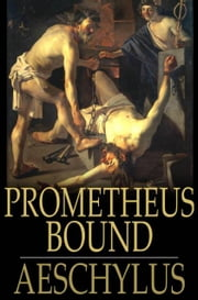 Prometheus Bound ebook by Aeschylus,Theodore Alois Buckley