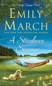 A Stardance Summer - An Eternity Springs Novel ebook by Emily March