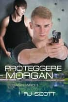 Proteggere Morgan Ebook di RJ Scott