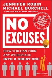 No Excuses - How You Can Turn Any Workplace into a Great One ebook by Jennifer Robin,Michael Burchell