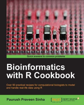 Bioinformatics with R Cookbook ebook by Paurush Praveen Sinha