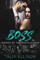 Boss ebook by Talia Ellison