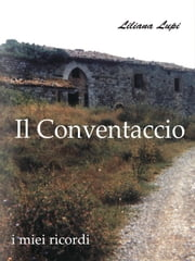 Il conventaccio ebook by Liliana Lupi