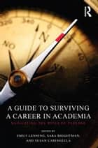 A Guide to Surviving a Career in Academia ebook by Emily Lenning,Sara Brightman,Susan Caringella