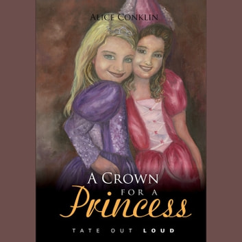 Crown for a Princess, A audiobook by Alice Conklin
