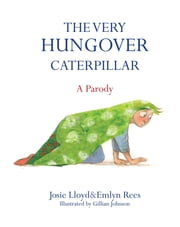 The Very Hungover Caterpillar ebook by Emlyn Rees