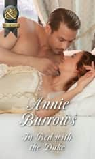 In Bed With The Duke (Mills & Boon Historical) ebook by Annie Burrows
