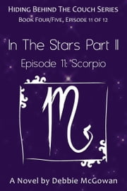 In The Stars Part II, Episode 11: Scorpio ebook by Debbie McGowan