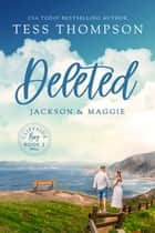 Deleted: Jackson and Maggie ebook by Tess Thompson