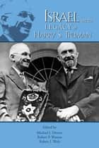 Israel and the Legacy of Harry S. Truman ebook by Michael J. Devine, Robert P. Watson, Robert J. Wolz,...
