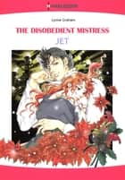 The Disobedient Mistress (Harlequin Comics) ebook by JET,Lynne Graham