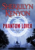 Phantom Lover ebook by Sherrilyn Kenyon