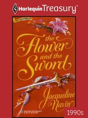 The Flower and the Sword ebook by Jacqueline Navin