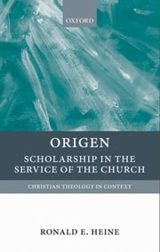 Origen : Scholarship in the Service of the Church - Scholarship in the Service of the Church ebook by Ronald E. Heine