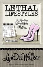 LETHAL LIFESTYLES ebook by LynDee Walker