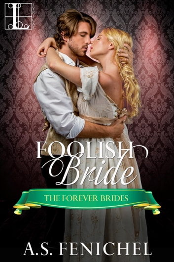 Foolish Bride ebook by A.S. Fenichel