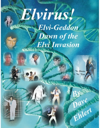 Elvirus: Elvi-Geddon, Dawn of the Elvi Invasion ebook by Dave Ehlert