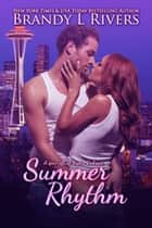 Summer Rhythm ebook by Brandy L Rivers