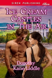 Ice Cream Castles in the Air ebook by Dorothy Kane Liddle