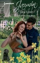 UN AMOR MUY DULCE ebook by Cara Colter