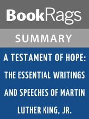 A Testament of Hope: The Essential Writings and Speeches of Martin Luther King, Jr by Martin Luther King, Jr. l Summary & Study Guide ebook by BookRags