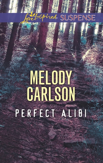 Perfect Alibi ebook by Melody Carlson