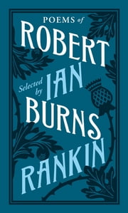Poems of Robert Burns Selected by Ian Rankin ebook by Robert Burns,Ian Rankin