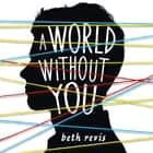 A World Without You audiobook by Beth Revis