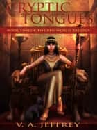 Cryptic Tongues ebook by V. A. Jeffrey