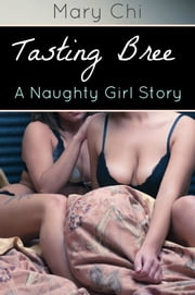 Tasting Bree - A Naughty Girl Story ebook by Mary Chi