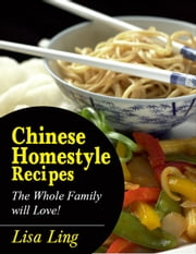 Chinese Homestyle Recipes ebook by Lisa Ling