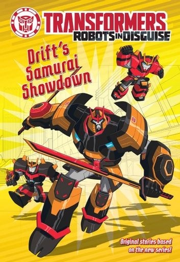 Transformers Robots in Disguise: Drift's Samurai Showdown ebook by John Sazaklis,Steve Foxe