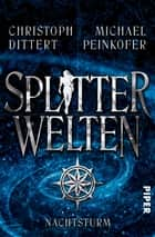 Splitterwelten - Nachtsturm ebook by Michael Peinkofer, Christoph Dittert