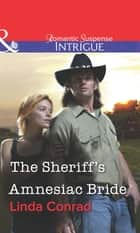The Sheriff's Amnesiac Bride (Mills & Boon Intrigue) ebook by Linda Conrad