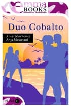 Duo Cobalto ebook by Alice Winchester, Anja Massetani