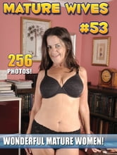 Mature BIG Wives & Mom`s #53 Adult Picture eBook - 256 hi-res photos of big, mature wives ebook by Nolimitebooks
