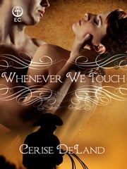 Whenever We Touch ebook by Cerise DeLand