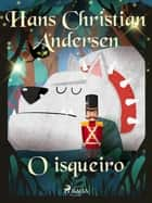 O isqueiro ebook by Hans Christian Andersen, – Unknown, Pepita De Leão
