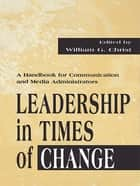 Leadership in Times of Change ebook by William G. Christ