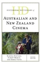Historical Dictionary of Australian and New Zealand Cinema ebook by Karina Aveyard, Albert Moran, Errol Vieth