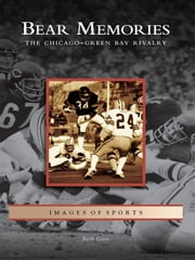Bear Memories: - The Chicago-Green Bay Rivalry ebook by Beth Gorr
