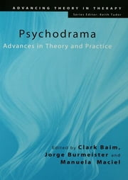 Psychodrama - Advances in Theory and Practice ebook by Clark Baim,Jorge Burmeister,Manuela Maciel